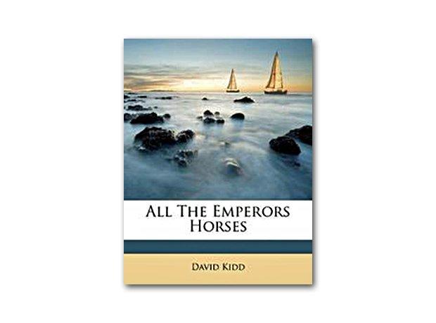 All The Emperor's Horses, David Kidd,1960